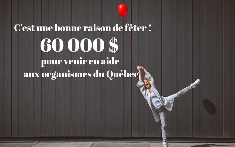 Au mois d'aout, c'est 60 000 $ qui ont été versés à des organismes de chez nous!